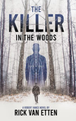 The Killer in the Woods — Crime Fiction by Local Author